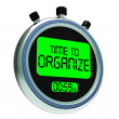 Stock Photo: Time To Organize Message Shows Managing Or Organizing