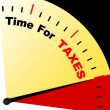 Time For Taxes Message Representing Taxation Due — Stock Photo