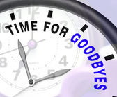 Time For Goodbyes Message Showing Farewell Or Bye — Stock Photo