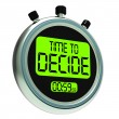 Time To Decide Message Meaning Decision And Choice — Stock Photo