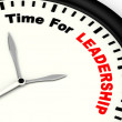 Time For Leadership Message Meaning Management And Achievement — Stock Photo