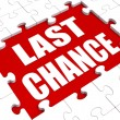 Last Chance Puzzle Shows Final Opportunity Or Act Now — Stock Photo