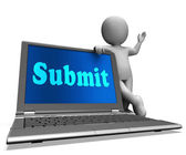 Submit Laptop Shows Submitting Submissions Or Applications — Stock Photo