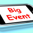 Big Event On Phone Shows Celebration Occasion Festival And Perfo — Foto de stock #40848269