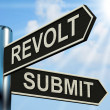 Stock Photo: Revolt Submit Signpost Means Rebellion Or Acceptance