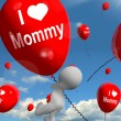 I Love Mommy Balloons Shows Affectionate Feelings for Mother — Stock Photo #40854897