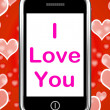 Stock Photo: I Love You On Phone Shows Adore Romance