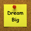 Stock Photo: Dream Big Note Means Ambition Future Hope