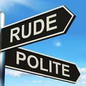 Rude Polite Signpost Means Ill Mannered Or Respectful — Stock Photo