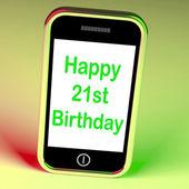 Happy 21st Birthday Smartphone Shows Congratulating On Twenty-On — Stock Photo