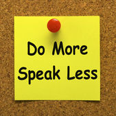 Do More Speak Less Note Means Be Productive And Constructive — Stock Photo