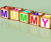 Mummy Blocks Mean Mum Parenthood And Children — Stock Photo