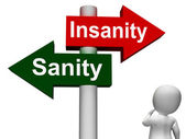 Insanity Sanity Signpost Shows Sane Or Insane — Stock Photo