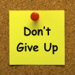 Stock Photo: Don't Give Up Note Means Never Quit