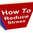 How to Reduce Stress on Notebook Shows Reducing Tension — Stock Photo #40862213