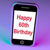 Feliz cumpleaños smartphone muestra llegando a sesenta años — Foto de Stock