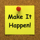 Make It Happen Note Means Take Action — Stock Photo