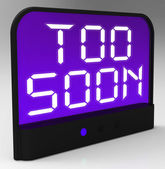 Too Soon Clock Shows Premature Or Ahead Of Time — Stock Photo
