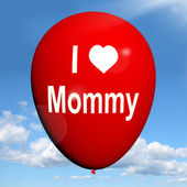 I Love Mommy Balloon Shows Feelings of Fondness for Mother — Zdjęcie stockowe