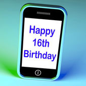 Happy 16th Birthday On Phone Means Sixteenth — Stockfoto