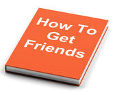 How To Get Friends Book Shows Friendly Social Life — Stock Photo