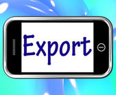 Export Smartphone Shows Selling Overseas Through Internet — Stock Photo
