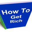 Stock Photo: How to Get Rich on Notebook Represents Getting Wealthy