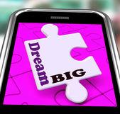 Dream Big Smartphone Shows Optimistic Goals And Ambitions — Stock Photo