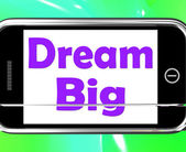 Dream Big On Phone Means Ambition Future Hope — Photo