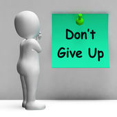 Don't Give Up Note Means Never Quit — Stock Photo