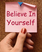 Believe In Yourself Note Shows Self Belief — Stock Photo