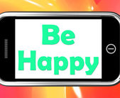 Be Happy On Phone Shows Cheerful Happiness — Stock Photo