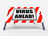 Virus Ahead Indicates Viruses and Future Malicious Damage — Stock Photo