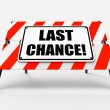 Last Chance Sign Shows Final Opportunity Act Now — Stock Photo