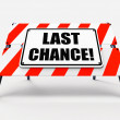 Last Chance Sign Shows Final Opportunity Act Now — Stock Photo #45522385