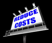 Reduce Costs Sign Means Lessen Prices and Charges — Stock Photo