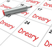 Dreary Calendar Means Monotonous Dull And Uneventful — Stock Photo