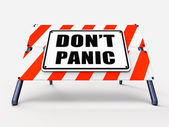Dont Panic Sign Refers to Relaxing and Avoid Panicking — Stock Photo