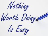 Nothing Worth Doing Is Easy On Whiteboard Shows Determination An — Stock Photo