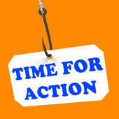 Time For Action On Hook Means Encouragement And Great Inspiratio — Stock Photo