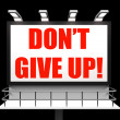 Dont Give Up Sign Shows Encouragement and Yes You Can — Stock Photo #45530825