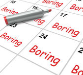 Boring Calendar Means Uninteresting Tedious And Mundane — Stock Photo