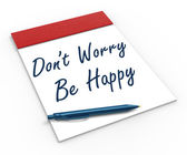 Dont Worry Be Happy Notebook Shows Relaxation And Happiness — Stock Photo