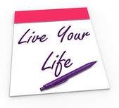 Live Your Life Notepad Shows Embrace Everything And Potential — Stock Photo