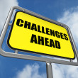 Challenges Ahead Sign Shows to Overcome a Challenge or Difficult — Stock Photo #45548357