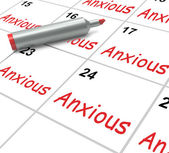 Anxious Calendar Means Worried Tense And Uneasy — Stockfoto