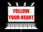 Follow Your Heart Sign Refers to Following Feelings and Intuitio — Stock Photo