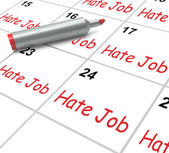Hate Job Calendar Means Miserable At Work — Stock Photo