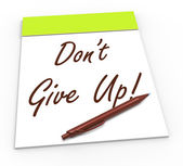 Dont Give Up Notepad Shows Persist And Persevere — Stock Photo