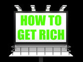 How To Get Rich Sign for Self help and Financial Advice — Stock Photo
